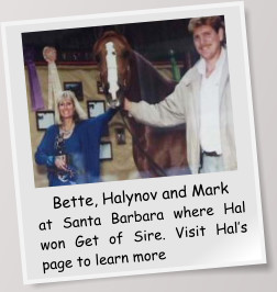 Bette, Halynov and Mark at Santa Barbara where Hal won Get of Sire. Visit Hal's page to learn more